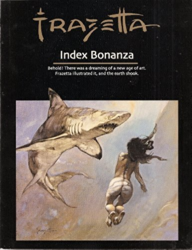 Frazetta: Index Bonanza Behold! There Was a Dreaming of a New Age of Art--Frazetta Illustrated It, ...