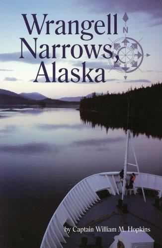 Wrangell Narrows, Alaska - signed: Captain William M. Hopkins