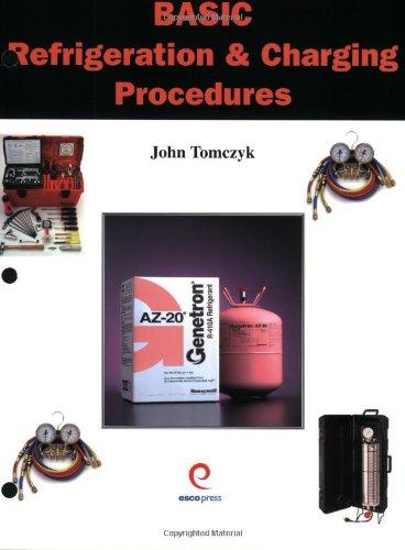 Basic Refrigeration & Charging Procedures: Tomczyk, John