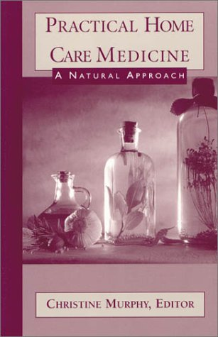 9781930051096: Practical Home Care Medicine: A Natural Approach
