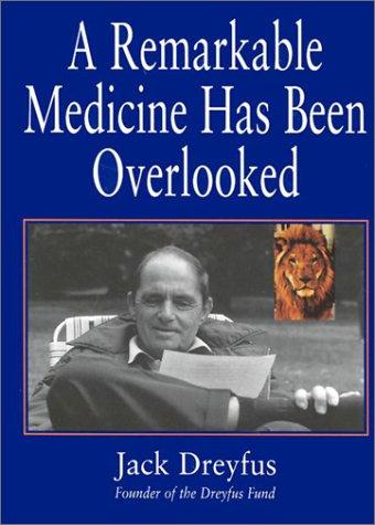 A Remarkable Medicine Has Been Overlooked: Dreyfus, Jack