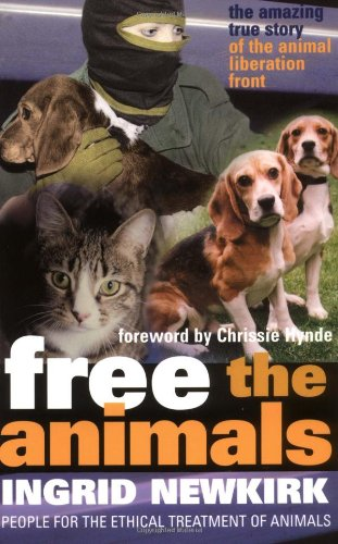 9781930051225: Free the Animals : The Story of the Animal Liberation Front