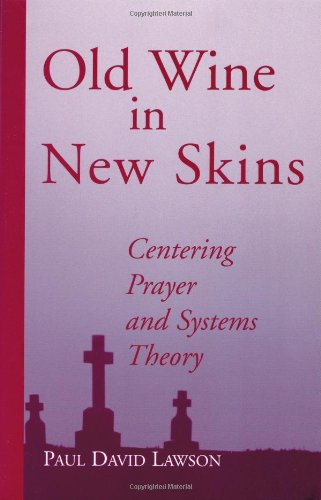 9781930051294: Old Wine in New Skins : Centering Prayer and Systems Theory
