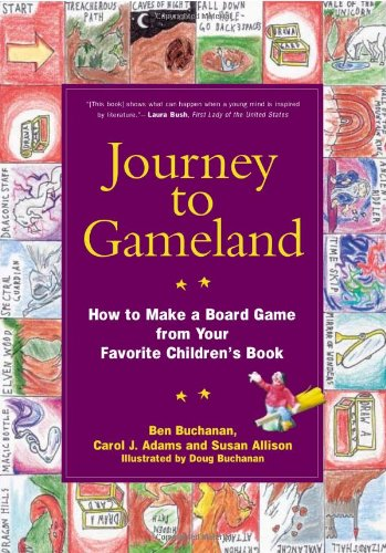 9781930051515: Journey to Gameland: How to Make a Board Game from Your Favorite Children's Book