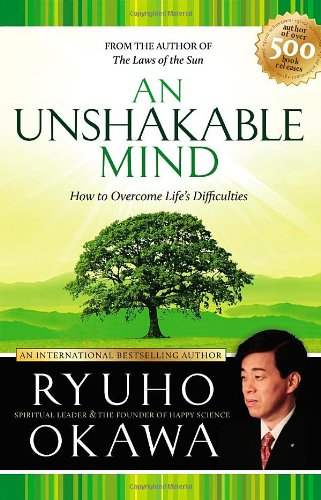9781930051775: An Unshakable Mind: How to Cope with Life's Difficulties and Turn Them into Food for Your Soul