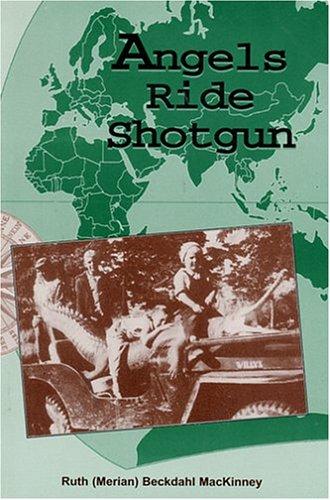 Angels Ride Shotgun: MacKinney. Ruth (Merian)