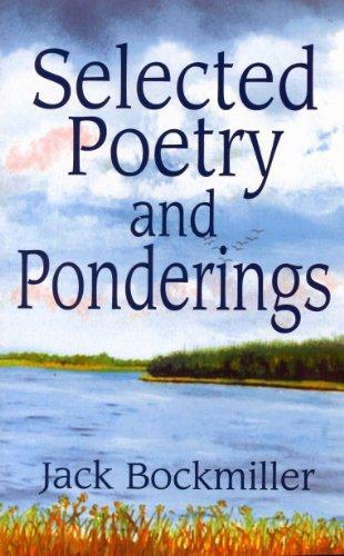 Selected Poetry and Ponderings: Jack Bockmiller
