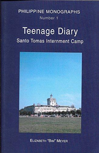TEENAGE DIARY: Santo Tomas Internment Camp: Milton Walter Meyer