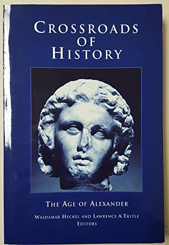 9781930053298: Crossroads of History: The Age of Alexander