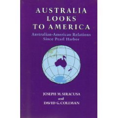 9781930053434: Australia Looks to America: Australian-American Relations Since Pearl Harbor