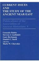 9781930053465: Current Issues and the Study of the Ancient Near East (Publications of the Association of Ancient Historians, No. 8)