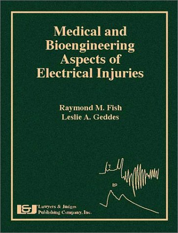 Electrical Injuries : Medical and Bioengineering Aspects: Raymond M. Fish;
