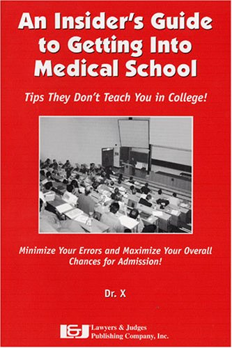 An Insider's Guide to Getting into Medical School: Tips They Don't Teach You in College