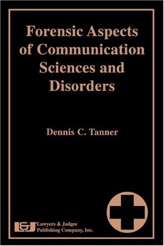 Forensic Aspects of Communication Sciences and Disorders: Tanner, Dennis C.