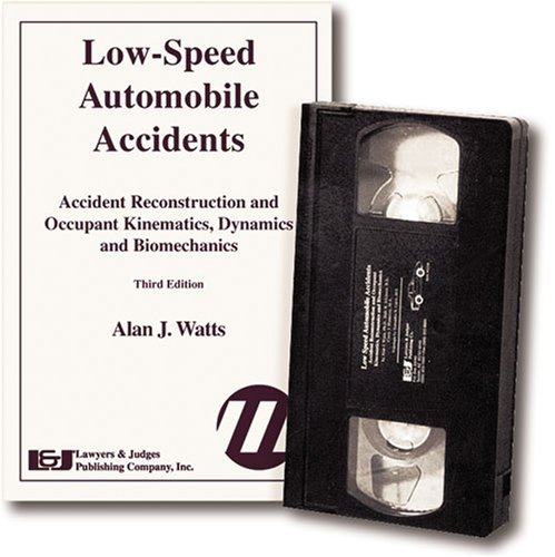 9781930056428: Low-Speed Automobile Accidents: Accident Reconstruction and Occupant Kinematics, Dynamics, and Biomechanics