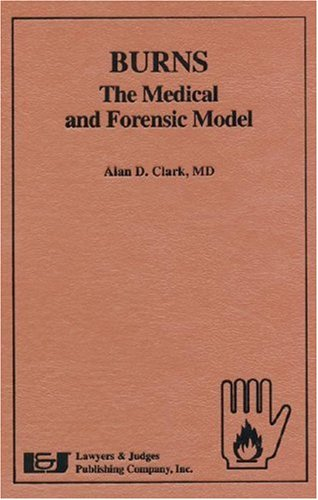 9781930056596: Burns-The Medical and Forensic Model