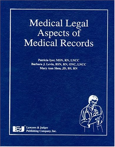 Medical Legal Aspects of Medical Records: Iyer, Patricia W., Msn, Levin, Barbara, Shea, Mary Ann