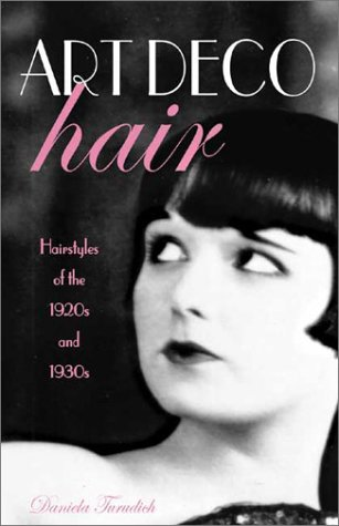 9781930064058: Art Deco Hair: Hairstyles of the 1920s and 1930s