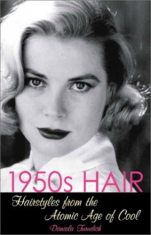 9781930064065: 1950s Hair: Hairstyles from the Atomic Age of Cool