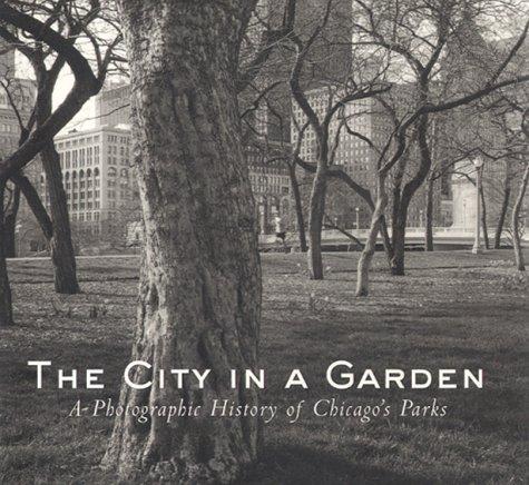 The City in a Garden: A Photographic: Julia Sniderman Bachrach