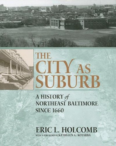 9781930066298: City As Suburb: A History Of Northeast Baltimore Since 1660