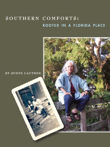 9781930066588: Southern Comforts: Rooted in a Florida Place (Center Books on the American South)