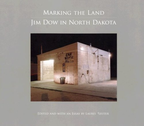 9781930066649: Marking the Land: Jim Dow in North Dakota (Center for American Places - Center Books on American Places)