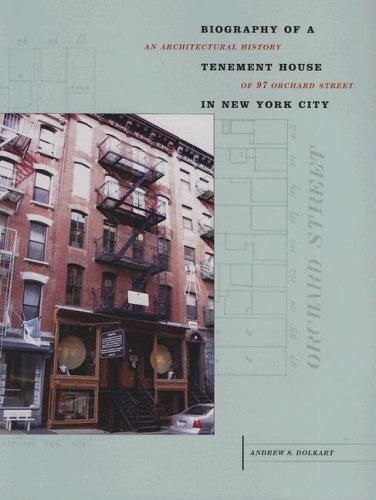 Biography of a Tenement House in New York City: An Architectural History of 97 Orchard Street (...