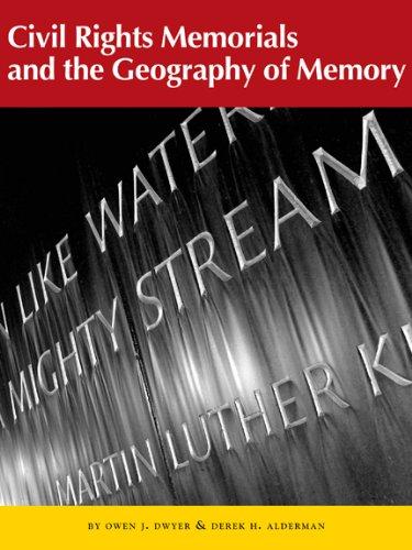 Civil Rights Memorials and the Geography of Memory (Hardback): Owen J. Dwyer, Derek H. Alderman