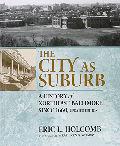 9781930066724: The City as Suburb: A History of Northeast Baltimore since 1660 (Center Books)