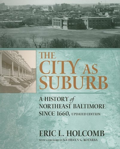 9781930066731: The City as Suburb: A History of Northeast Baltimore since 1660 (Center Books)