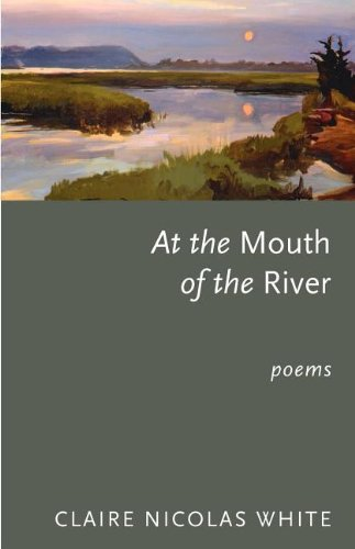 At the Mouth of the River: Claire White