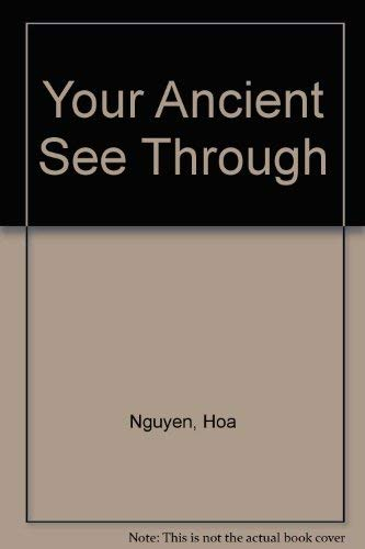Your Ancient See Through: Nguyen, Hoa
