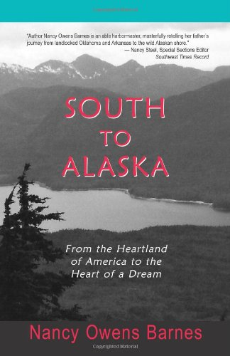 9781930076068: South to Alaska: From the Heartland of America to the Heart of a Dream