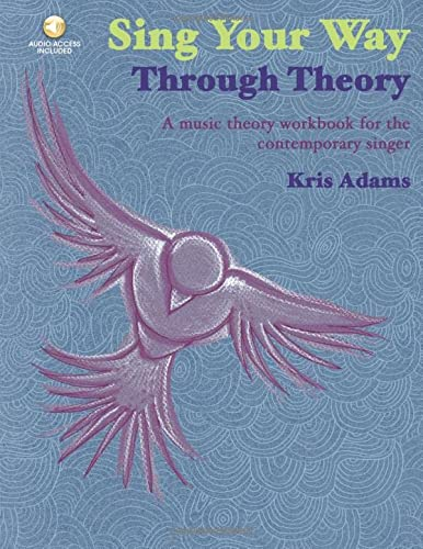 9781930080041: Sing Your Way Through Theory-A Music Theory Workbook For The Contemporary Singer Bk/CD