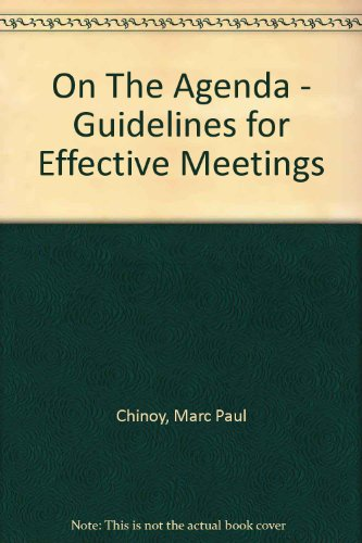 On The Agenda - Guidelines for Effective Meetings: Chinoy, Marc Paul