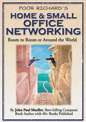 9781930082038: Poor Richard's Home and Small Office Networking: Room-to-Room or Around the World