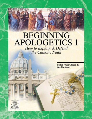 9781930084001: Beginning Apologetics 1: How to Explain and Defend the Catholic Faith