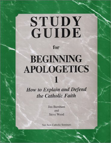Study Guide for Beginning Apologetics: Burnham, Jim; Wood,