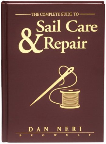The Complete Guide to Sail Care &: Dan Neri
