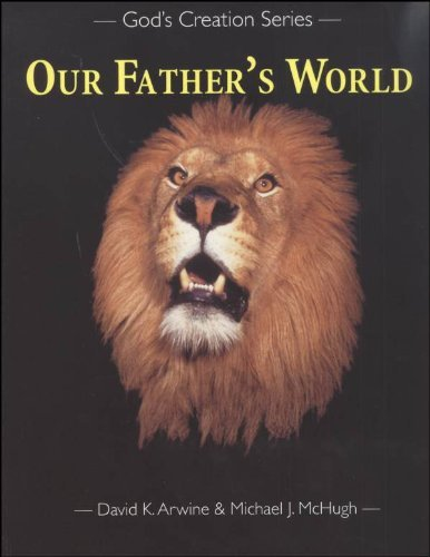 Our Father's World (God's Creation Series) (1930092059) by David K. Arwine; Michael J. McHugh