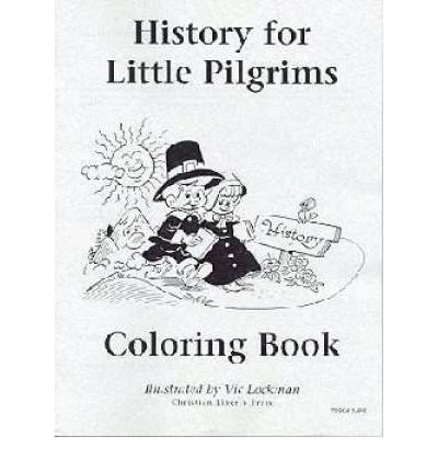 History for Little Pilgrims (Coloring Book) (Misc: Lockman, Vic