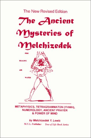 9781930097261: The Ancient Mysteries of Melchizedek