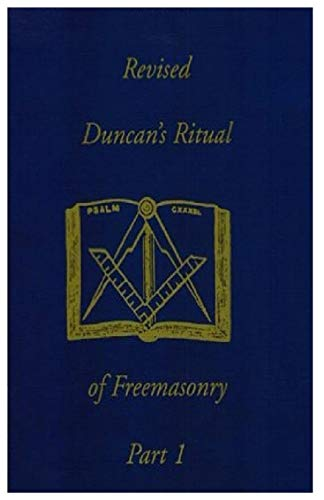Duncan's Ritual of Freemasonry, Part 1: Duncan, Malcolm C.
