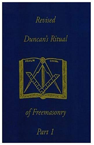 Duncan s Ritual of Freemasonry, Part 1: Malcolm C Duncan