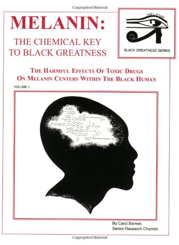 9781930097353: Melanin: The Chemical Key To Black Greatness (Black Greatness Series)