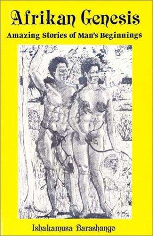 Afrikan Genesis: Amazing Stories of Man's Beginnings (1930097409) by Ishakamusa Barashango