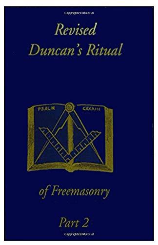 Duncan s Ritual of Freemasonry Part 2: Malcolm C Duncan