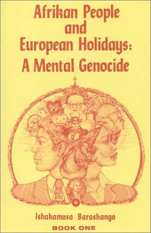 9781930097520: Afrikan People and European Holidays: A Mental Genocide, Book One