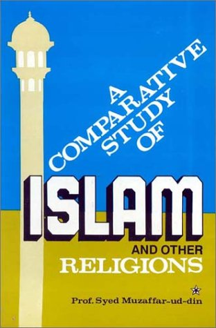 9781930097612: A Comparative Study of Islam and Other Religions